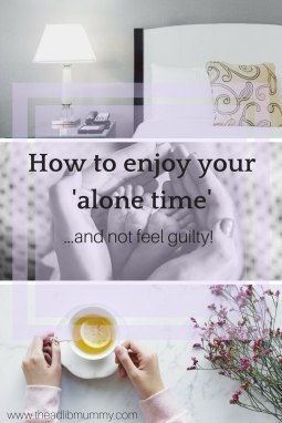 Alone Time - Enjoying time alone as a parent without feeling guilty
