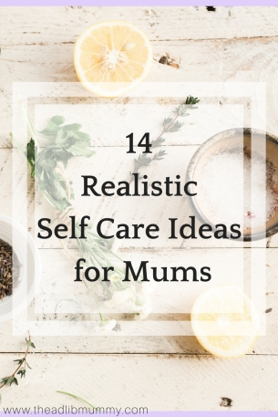 Am I the only one who finds that the general self-care ideas online just make you feel completely overwhelmed and under-prepared when it comes to looking after yourself? Here are 14 ideas of realistic self care ideas, for the mum's out there who just find it difficult to put the time aside for yourself... #selfcareformums #selfcare #selflove #lookafteryourself