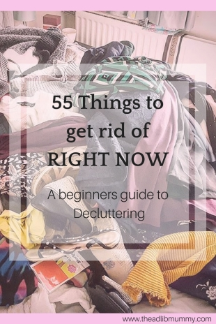 55 things to get rid of right now - A Beginners Guide to Decluttering #declutter #tidyuptime #clearout #home