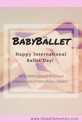 Babyballet - Happy International Ballet Day - What better time to share our experiences of our first term at Babyballet classes?