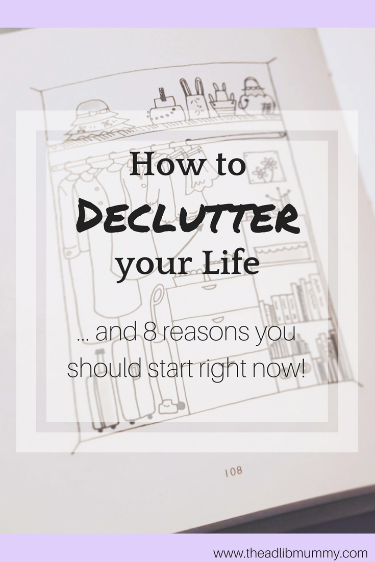 How to Declutter your Life and why you should start right now